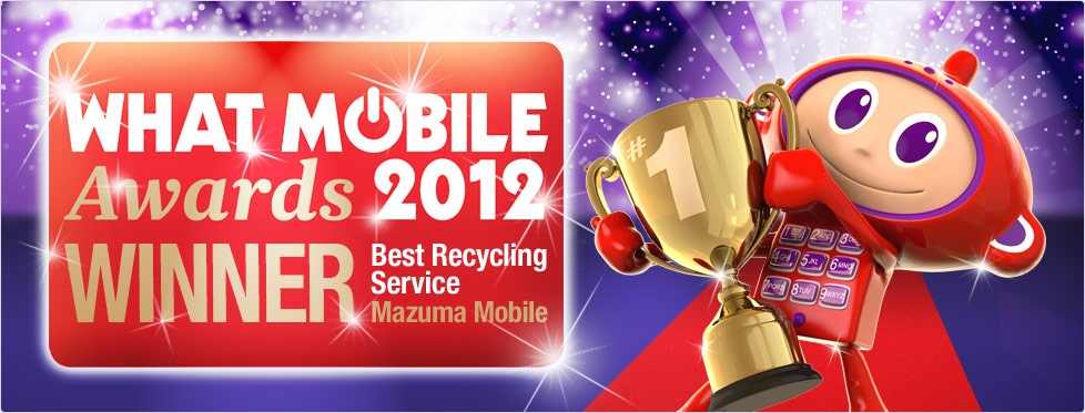 What Mobile Awards 2012 Winner - Best Recycling Service - Mazuma Mobile