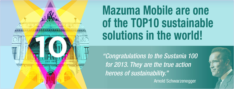 Mazuma Mobile are one of the TOP10 sustainable solutions in the world! Help us win the Sustainia Community Award 2013. CLICK HERE TO VOTE FOR US!