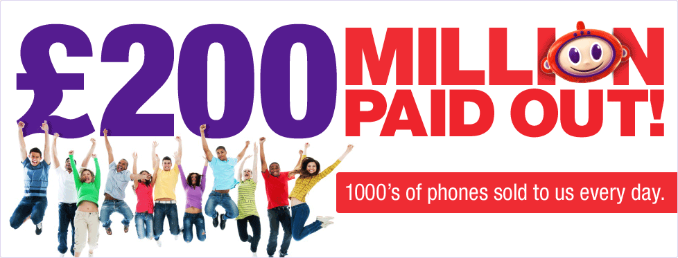 200 million paid out! 1000's of phones sold to us every day.