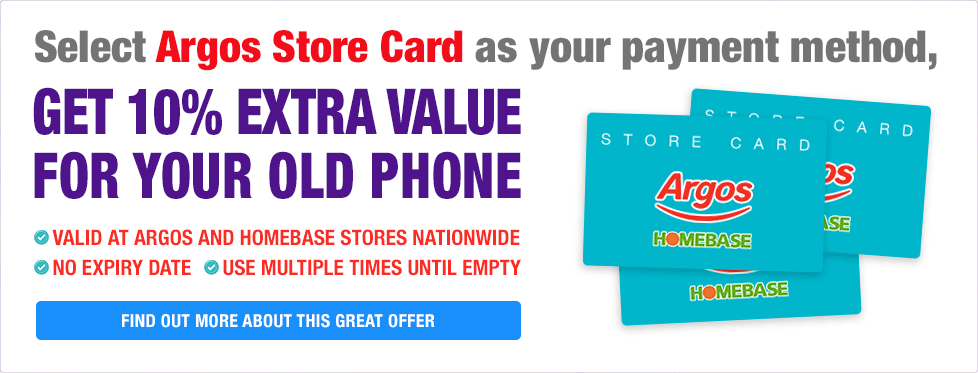 Select Argos Store Card as your payment method, get 10% extra value for your old phone