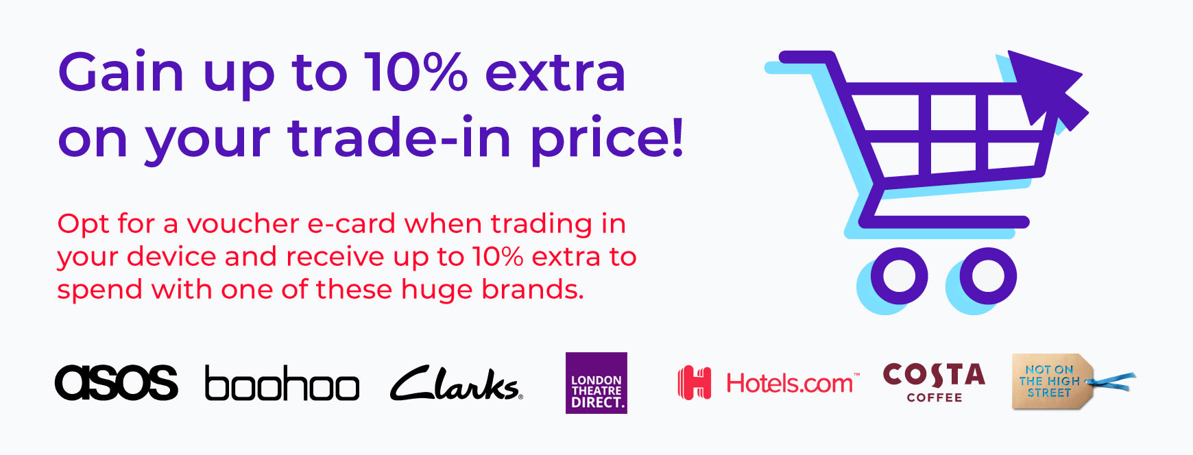 Opt for a voucher e-card and gain up to 10% extra on your trade in-price!
