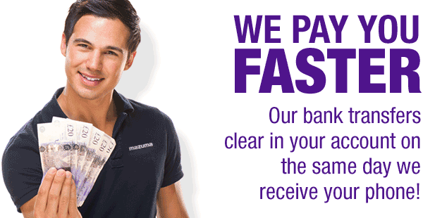 We pay faster. Our bank transfers clear in your account on the same day we receive your phone!